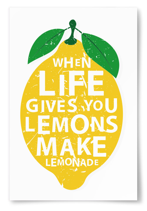 """Poster """"When Life Gives You Lemons Make Lemonade"""""""