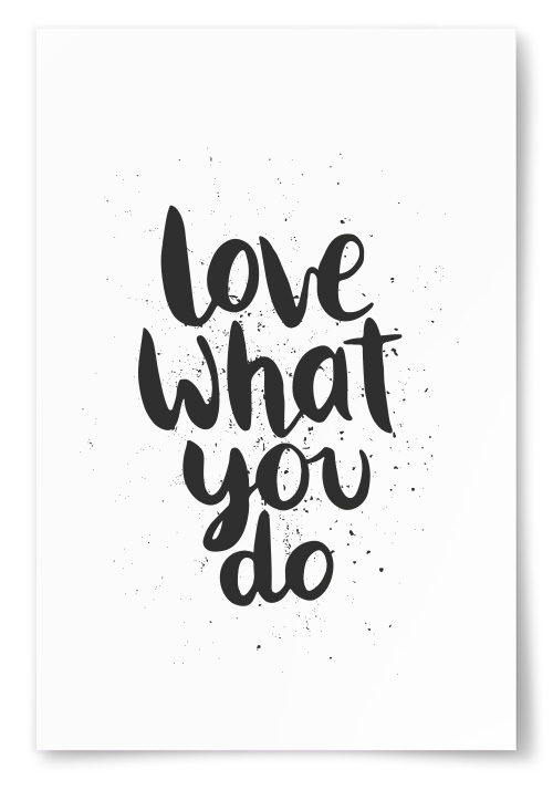 """Poster """"Love What You Do"""""""